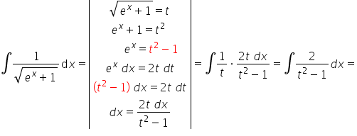 integral fraction numerator 1 over denominator square root of e to the power of x plus 1 end root end fraction d x equals open vertical bar table row cell square root of e to the power of x plus 1 end root equals t end cell row cell e to the power of x plus 1 equals t squared space end cell row cell space space space space space space space space e to the power of x equals t squared minus 1 end cell row cell e to the power of x space d x equals 2 t space d t end cell row cell open parentheses t squared minus 1 close parentheses space d x equals 2 t space d t end cell row cell d x equals fraction numerator 2 t space d x over denominator t squared minus 1 end fraction end cell end table close vertical bar equals integral 1 over t times fraction numerator 2 t space d x over denominator t squared minus 1 end fraction equals integral fraction numerator 2 over denominator t squared minus 1 end fraction d x equals